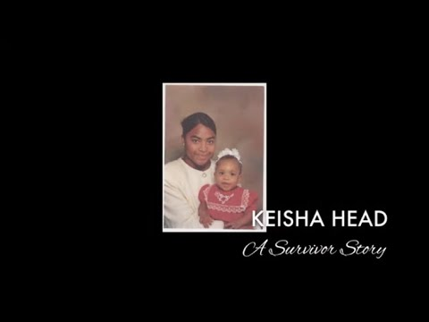 Keisha Head: A Survivor Story