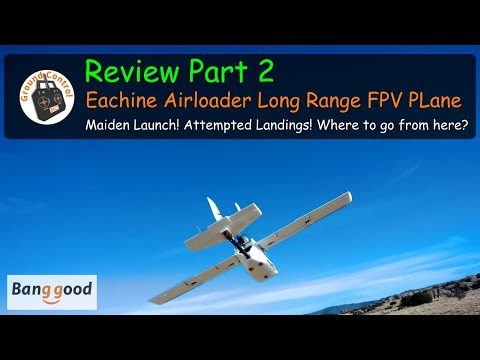 Eachine Airloader 1280mm Wingspan PNF FPV Plane from Banggood - Review Part 2 Maiden Launch ;-)