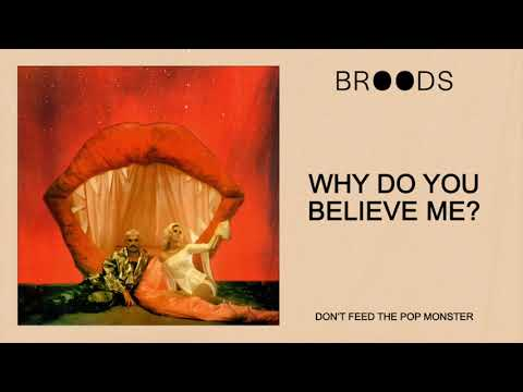 Broods Why Do You Believe Me