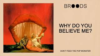 BROODS   Why Do You Believe Me? (Official Audio)