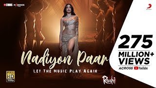 Nadiyon Paar (Let the Music Play) – Roohi | Janhvi | Sachin-Jigar | Rashmeet, Shamur, IP |11th March