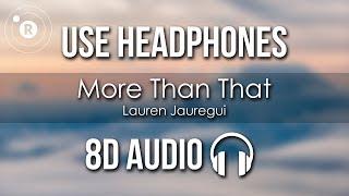 Lauren Jauregui - More Than That (8D AUDIO)