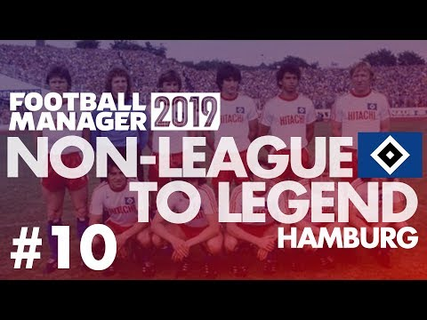 Non-League to Legend FM19 | HAMBURG | Part 10 | TRANSFER SPECIAL | Football Manager 2019