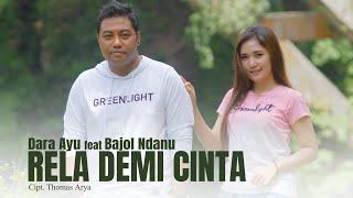 Download lagu Dara Ayu Ft Bajol Ndanu Rela Demi Cinta Reggae Version Mp3