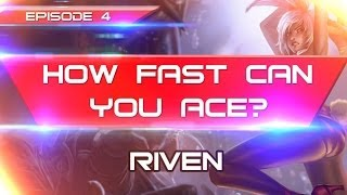 DODGEDLOL - How fast can you ace? Episode4 - Riven !
