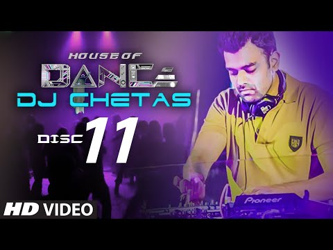 house of dance by dj chetas disc 11 best party songs akaashfm