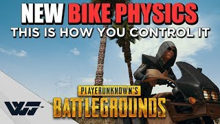GUIDE: NEW BIKE PHYSICS - How to NOT die when driving - PUBG