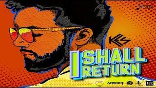 "Kes - I Shall Return ""2018 Soca"" (Official Audio)"