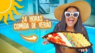 24 HORAS COMENDO COMIDA DE VERÃO !!!