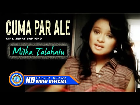Mitha Talahatu - Cuma Par Ale (Official Music Video) Mp3