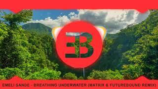 Emeli Sande   Breathing Underwater (Matrix & Futurebound Remix)