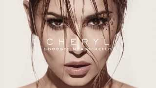 Cheryl - Goodbye Means Hello (Official Audio)