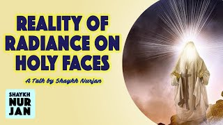 Reality of glowing faces Sufi Meditation Center