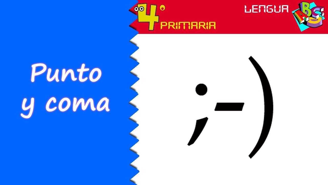 Lengua Castellana. 4º Primaria. Tema 5. Punto y coma