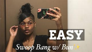 Swoop Bang W/High Bun Using Weave ✨ Easy Quick And Simple