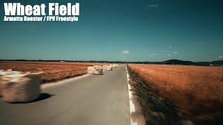 Wheat Field / Armattan Rooster / FPV Freestyle