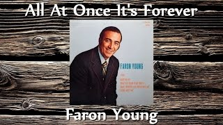 Faron Young - All At Once It's Forever