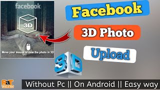 How to upload 3D photo on Facebook | Facebook 3D photo upload for Android | Facebook live photo 2020