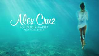 Alex Cruz feat. Tania Zygar - Rubberband (Official Audio)