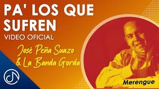 Pa' Los Que Sufren - José Peña Suazo Y La Banda Gorda /