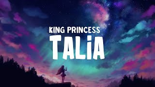 King Princess   Talia (Lyrics)