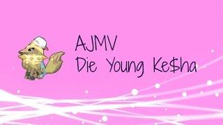 AJMV Die Young By Ke$ha!