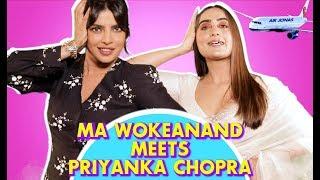 Ma Wokeanand testing NRI Giri of Priyanka Chopra Jonas | The Sky Is Pink | Kusha Kapila