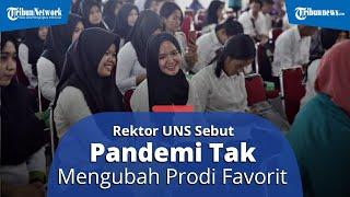 OVERVIEW: Rektor UNS Jamal Wiwoho Nilai Pandemi Covid-19 Tak Mengubah Deretan Prodi Paling Diminati