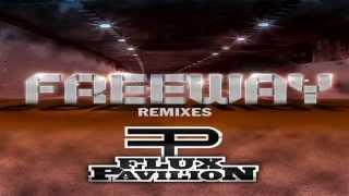 Flux Pavilion - Freeway (Flux Pavilion & Kill The Noise Remix)