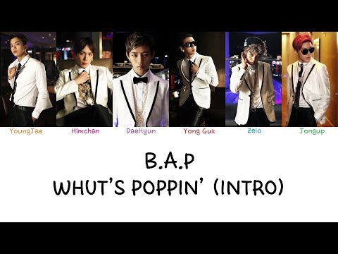 B.A.P - Whut's Poppin' (Intro) (Color coded lyrics Han|Rom|Eng)
