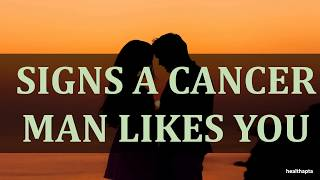 how to tell if a cancer man likes you - मुफ्त