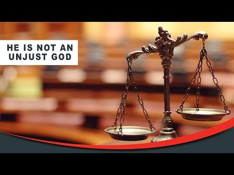 He is Not an Unjust God