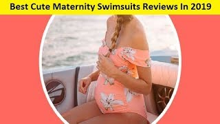 Top 3 Best Cute Maternity Swimsuits Reviews In 2020