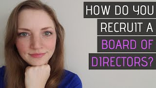 Starting a Nonprofit: Recruit a Board of Directors (Step by Step)