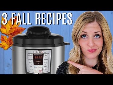 3 FALL Instant Pot Recipes - Perfect for Beginners