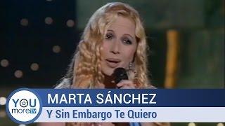 Marta Sánchez - Y Sin Embargo Te Quiero