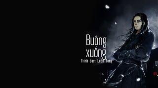 [Vietsub + Kara] Buông xuống 放下 - Luân Tang 伦桑