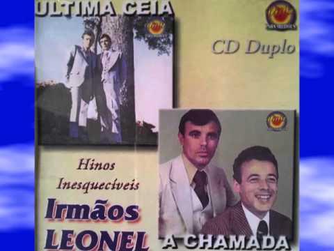 Irmãos Leonel - Hinos do CD duplo (Última Ceia & A Chamada)