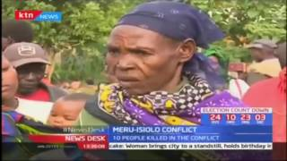 More people displaced as the Meru - Isiolo conflict continues
