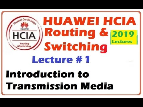 Lecture 1:Introduction to Transmission Media | Huawei HCIA ...