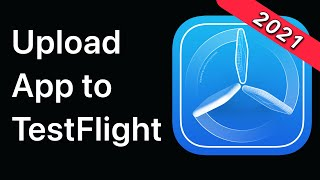 TestFlight - How to Upload and Distribute Your App | App Store 2021
