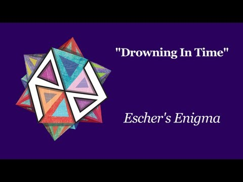 """Drowning In Time"" by Escher's Enigma (lyric vid)"