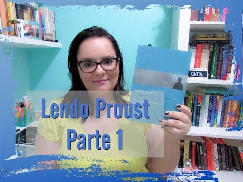 LENDO PROUST | 1ª PARTE - LIVRO 1 | Ep. #02