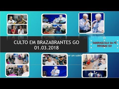 CULTO EM BRAZABRANTES GO - 01.03.2018