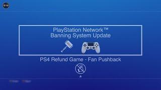 PSN Banning System Update!(PS4 error ws-37368-7 slight fix)| PSN Game Refund Fan Pushback