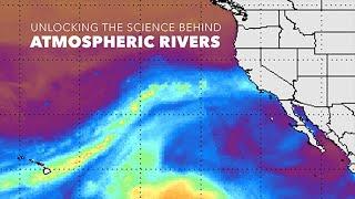 Unlocking the Science Behind Atmospheric Rivers