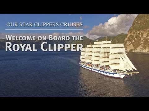 Our Star Clippers Cruises: Welcome on Board the Royal Clipper