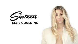 Ellie Goulding   Sixteen (Lyrics)