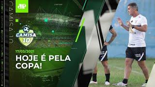 É hoje! Corinthians encara o Salgueiro pela Copa do Brasil