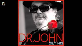 Dr. John Only Hits (Full Album) [HQ]